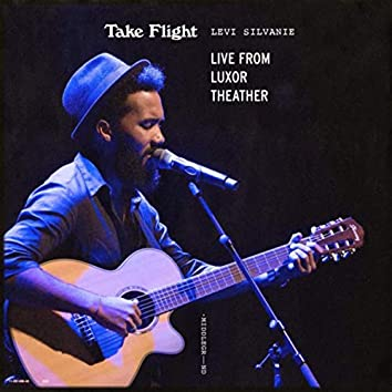 Take Flight (Live from Luxor Theater, Rotterdam)