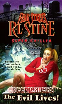 The Evil Lives! (Fear Street Cheerleaders Book 5) by [R.L. Stine]