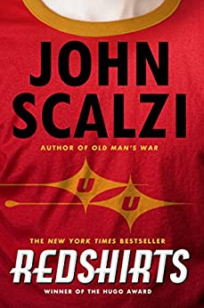 Redshirts: A Novel with Three Codas (Hugo Award Winner - Best Novel) by [John Scalzi]