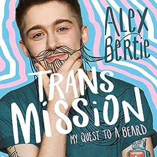 Trans Mission     My Quest to a Beard              Autor:                                                                                                                                 Alex Bertie                               Sprecher:                                                                                                                                 Alex Bertie                      Spieldauer: 3 Std. und 51 Min.     Noch nicht bewertet     Gesamt 0,0