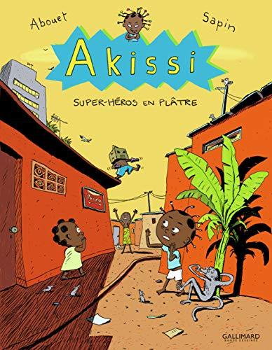 Akissi, 2 : Akissi: Super-héros en plâtre