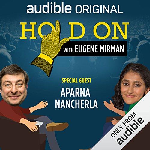 Ep. 22: Just for Laughs Festival: Aparna Nancherla (Hold On with Eugene Mirman) audiobook cover art