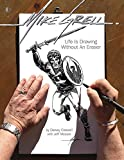 Mike Grell: Life Is Drawing Without An Eraser (Limited Edition)