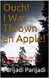Ouch! I Was Thrown an Apple!: The hoax victim fell until someone died, causing hatred everywhere (English Edition)