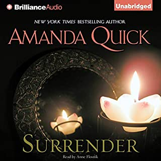 Surrender                   By:                                                                                                                                 Amanda Quick                               Narrated by:                                                                                                                                 Anne Flosnik                      Length: 12 hrs and 44 mins     306 ratings     Overall 4.3