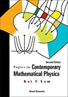 Topics in Contemporary Mathematical Physics by Kai S Lam(2015-11-18)