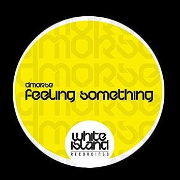 Feeling Something