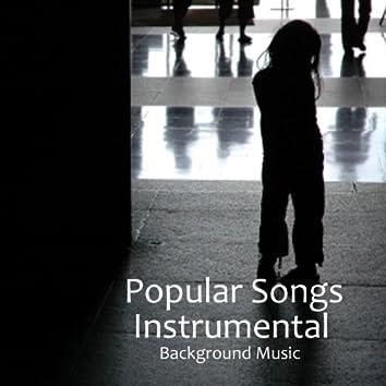 Popular Songs Music - Instrumental Songs - Background Music