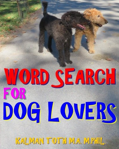 Word Search for Dog Lovers: 300 Difficult & Amazing Themed Puzzles