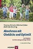 Abnehmen mit Obeldicks und OptimiX: Der Ratgeber für Eltern übergewichtiger Kinder
