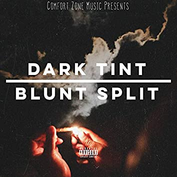 Dark Tint/Blunt Split