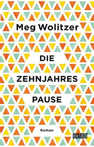Buchseite und Rezensionen zu 'Die Zehnjahrespause: Roman' von Meg Wolitzer