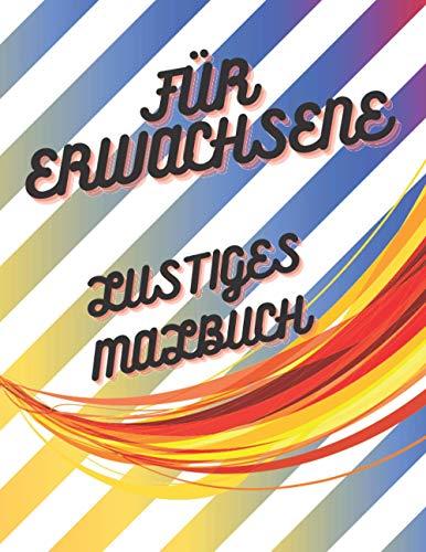 FüR ERWACHSENE LUSTINGES MALBUCH: Ausmalbilder für Jung und Alt mit lustigen englischen Wörtern | Ein großformatiges Beruhigungsbuch | Ein tolles ... | Eine tolle Malbuch-Inspiration