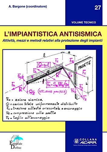 L'impiantistica antisismica. Attività, mezzi e metodi relativi alla protezione degli impianti