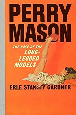 The Case of the Long-Legged Models (Perry Mason Series Book 56)