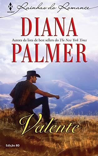 Valente (Harlequin Rainhas do Romance Livro 80)