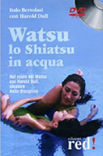Watsu. Lo shiatsu in acqua. DVD
