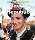 Czech Republic (Cultures of the World (Third Edition) (R))