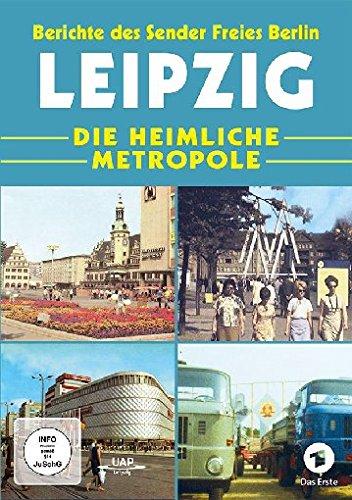Leipzig - Die heimliche Metropole - Berichte des Sender Freies Berlin