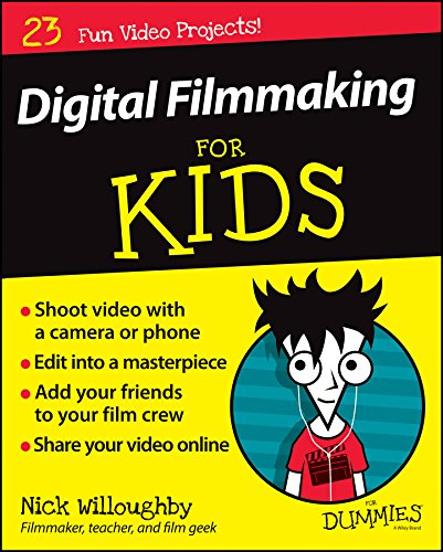 Digital Filmmaking For Kids For Dummies (English Edition)