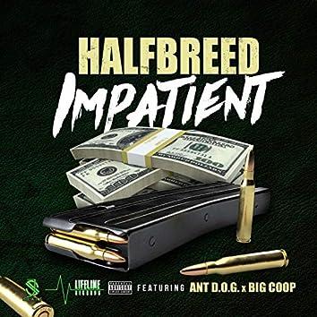 Impatient (feat. Ant D.O.G. & Big Coop)