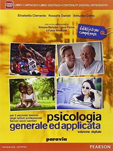 Psicologia generale ed applicata. Per il secondo biennio degli istituti professionali servizi socio-sanitari. Con e-book. Con espansione online: 1