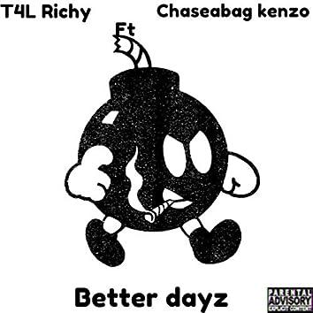Better Dayz (feat. Chaseabag Kenzo)