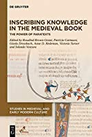 Inscribing Knowledge in the Medieval Book: The Power of Paratexts (Studies in Medieval and Early Modern Culture)