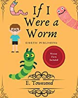 If I Were a Worm