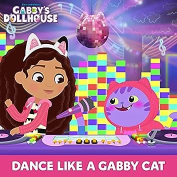 Dance Like A Gabby Cat (From Gabby's Dollhouse)
