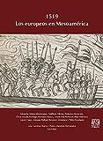 1519. Los europeos en Mesoamérica