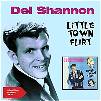 Little Town Flirt (Original Album Plus Bonus Tracks)