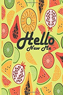 Hello new me: Record and Daily Plan Journal, Memo Low Fat Carb High Lover Fitness Journal For Gym Workout Cardio Fans and Runners Good Healthy Food Weight Loss Progress