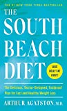 The South Beach Diet: The Delicious, Doctor-Designed, Foolproof Plan for Fast and Healthy Weight...