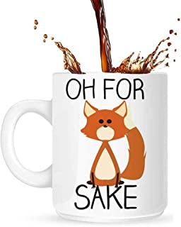 Mug for Women OKSANO Coffee Mug, For Fox Sake Mug Cute Novelty Cup Funny White Mug, Coffee Ceramic Mug, Lovers Oh For Fox Sake Mug Christmas Valentine's Day Gifts