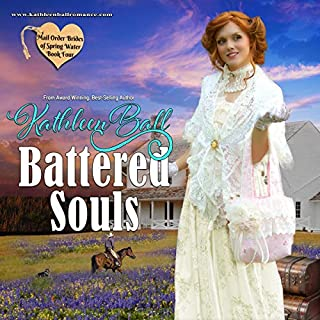 Battered Soul      Mail Order Brides of Spring Water, Book 4              Written by:                                                                                                                                 Kathleen Ball                               Narrated by:                                                                                                                                 Laurie Catherine Winkel,                                                                                        Punch Audio                      Length: 4 hrs and 7 mins     Not rated yet     Overall 0.0