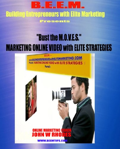 10 Easy Steps to Market Online Video with Elite Marketing | Bust the MOVES by Coach JW Rhodes: Video Marketing Strategies in 10 Easy Steps (10 Ways to ... Elite Marketing Book 1) (English Edition)