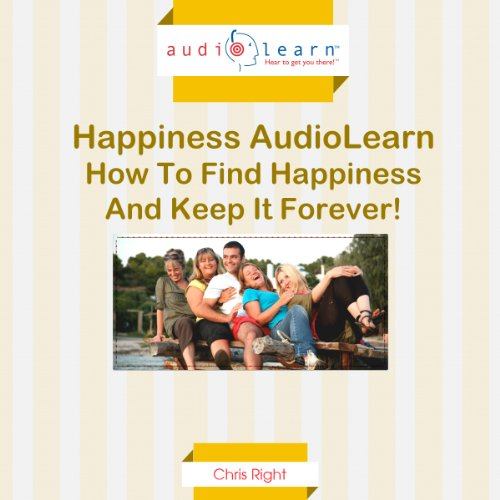How to Find True Happiness and Keep it Forever! audiobook cover art