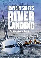 Captain Sully's River Landing: The Hudson Hero of Flight 1549 (Tangled History)