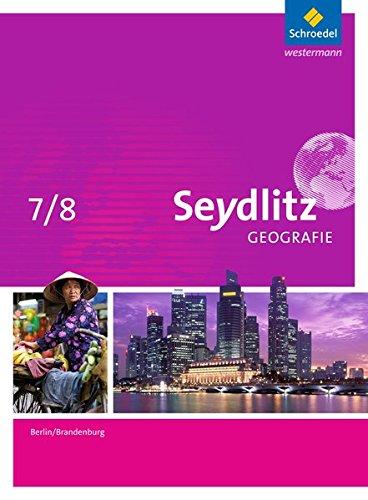 Seydlitz Geografie - Ausgabe 2016 für Berlin und Brandenburg: Schülerband 7 / 8