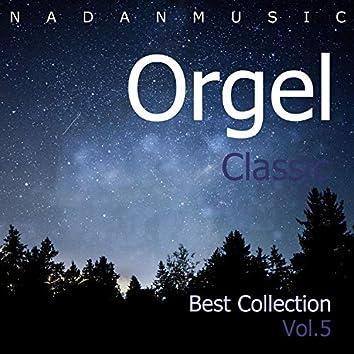 Orgel Best Collection Vol.5 (Classic,Massenet,Bach,Saint Saens,Schubert,Johann Strauss II,Vivaldi,Insomnia,Children,Baby,Lullaby,Sleep,Prenatal Education,Yoga,Healing Music)