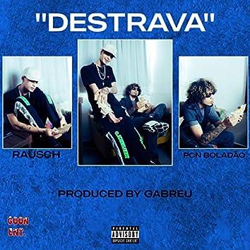 Destrava (feat. PCN Boladão)