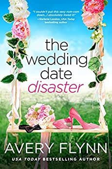 The Wedding Date Disaster by [Avery Flynn]