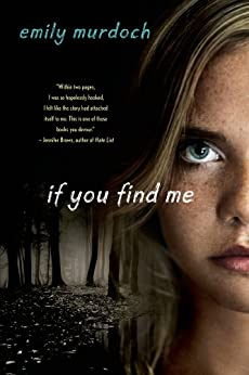 If You Find Me: A Novel by [Emily Murdoch]
