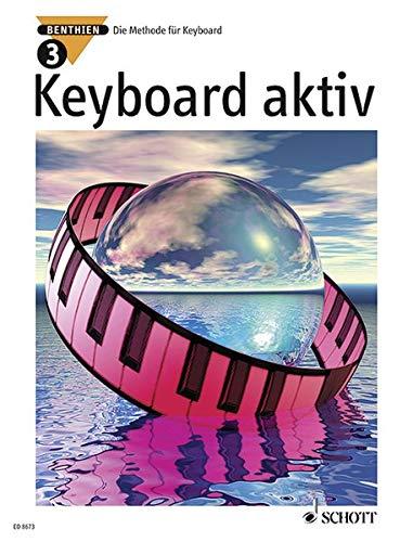 Keyboard aktiv Band 3: Die Methode für Keyboard. Band 3. Keyboard.