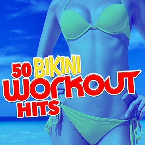 50 Bikini Workout Hits