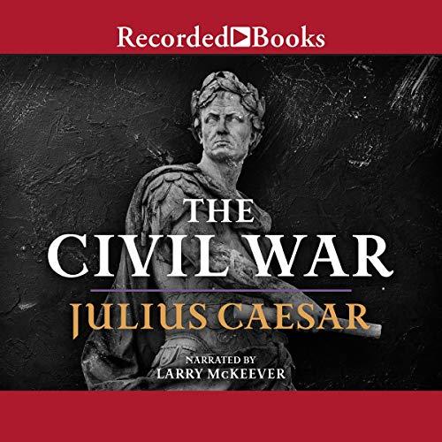 The Civil War: 50-48 B.C. Audiobook By Julius Caesar cover art