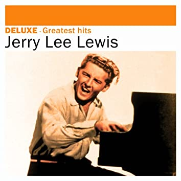 Deluxe: Greatest Hits - Jerry Lee Lewis