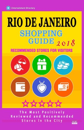 Rio de Janeiro Shopping Guide 2018: Best Rated Stores in Rio de Janeiro, Brazil - Stores Recommended for Visitors, (Shopping Guide 2018)