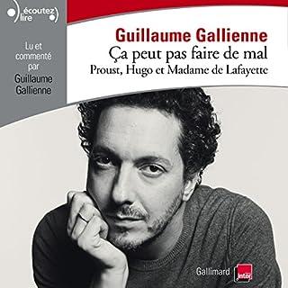 Couverture de Proust, Hugo et Madame de Lafayette lus et commentés par Guillaume Gallienne